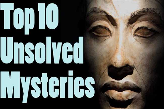10 Biggest Unsolved Mysteries Of The World