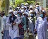 Tablighi Jamaat : और कसेगा क्वारंटाइन के बाद जमातियों पर कानूनी शिकंजा, मददगारों पर भी कार्रवाई तय