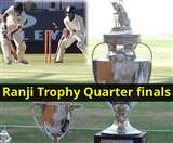 रणजी ट्रॉफी के क्वार्टर फाइनल मुकाबले शुरू, जानिए किसके सामने है कौन सी टीम
