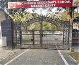 निर्देश जारी : सुरक्षा के कारणों से बंद हो रहा आरवीसी स्कूल Meerut News