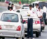 नए ट्रैफिक नियम भी नहीं सुधार पाए चालकों की बिगड़ी चाल, बढ़ती जा रही चालान की संख्या