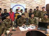 चोर गिरोह के 10 सदस्य गिरफ्तार