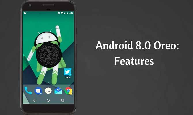 Google Oreo पर हैंग नहीं होंगे स्मार्टफोन, इसके ये 10 फीचर्स आपके फोन को बना देंगे सुपरफास्ट
