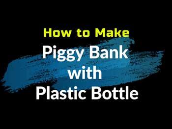 बच्चों के लिए Piggy Bank बनाएं पुरानी प्लास्टिक बोतल से, देखें यह आसान तरीका